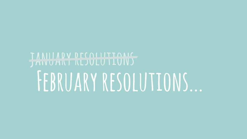 Re-Resolutions | Reworking your goals after January